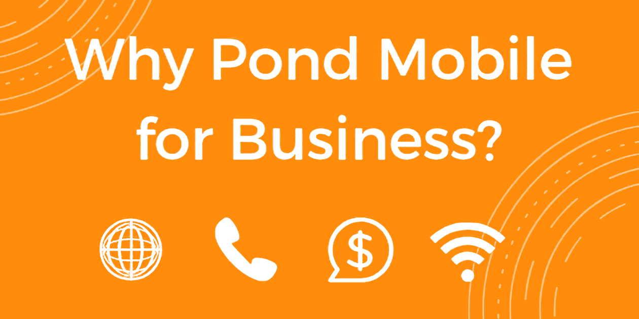 Why POND Mobile For Business